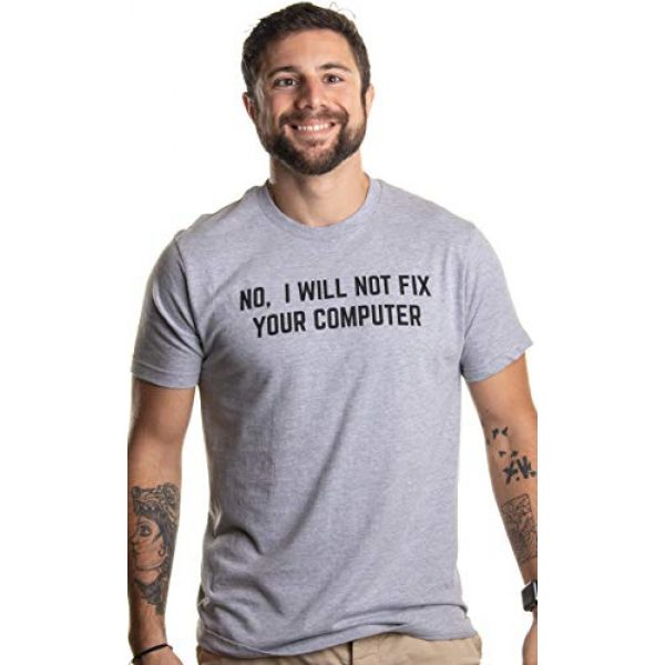 Ann Arbor T-shirt Co. Graphic Tshirt 3 No I Will Not Fix Your Computer | Funny IT Geek Geeky for Men Women Nerd T-Shirt