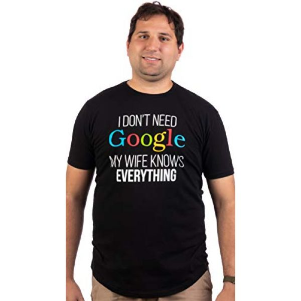 Ann Arbor T-shirt Co. Graphic Tshirt 3 Tall Tee: I Don't Need Google, My Wife Knows Everything! | Funny Husband Dad Groom T-Shirt