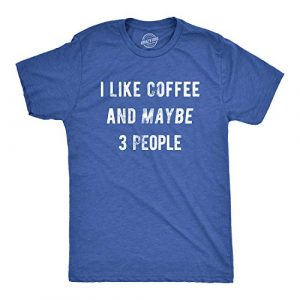 Crazy Dog T-Shirts Graphic Tshirt 1 Mens I Like Coffee and Maybe 3 People Funny Graphic Sarcastic Novelty T Shirt