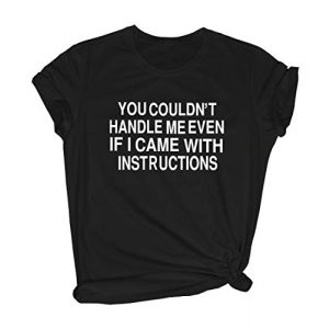 BLACKMYTH Graphic Tshirt 1 Women You Couldn't Handle Me Graphic Cute T Shirt Funny Summer Tees