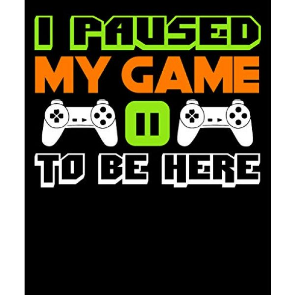 Market Trendz Graphic Tshirt 2 I Paused My Game to Be Here T Shirt Video Game Shirts for Men