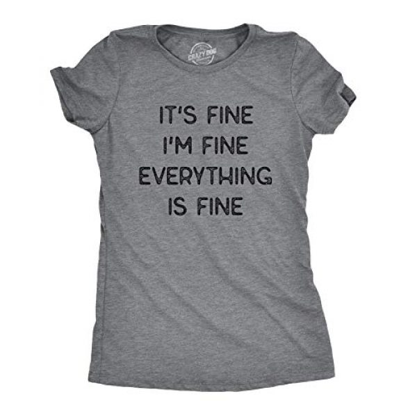 Crazy Dog T-Shirts Graphic Tshirt 1 Womens It's Fine I'm Fine Everything is Fine Tshirt Funny Sarcastic Tee