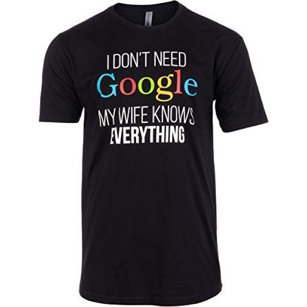 Ann Arbor T-shirt Co. Graphic Tshirt 1 Tall Tee: I Don't Need Google, My Wife Knows Everything! | Funny Husband Dad Groom T-Shirt