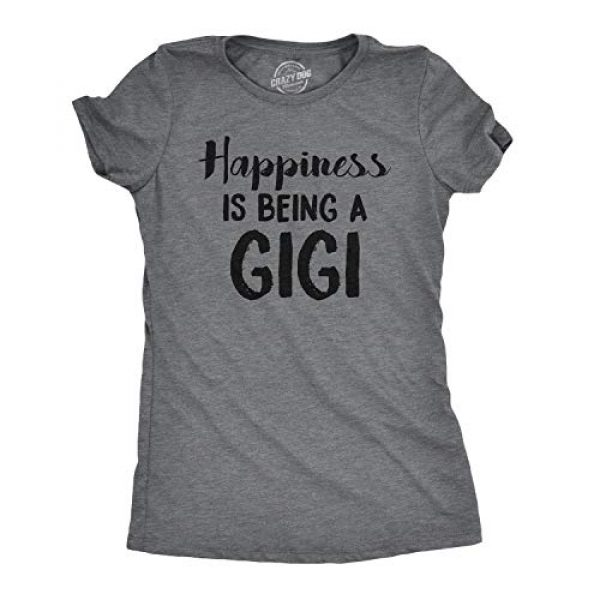 Crazy Dog T-Shirts Graphic Tshirt 1 Womens Happiness is Being A Gigi T Shirt for Grandma Funny Grandmother