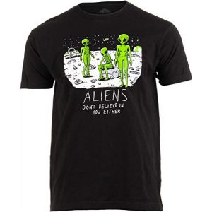 Ann Arbor T-shirt Co. Graphic Tshirt 1 Aliens Don't Believe in You, Either | Funny UFO Hunter Space Men Women T-Shirt