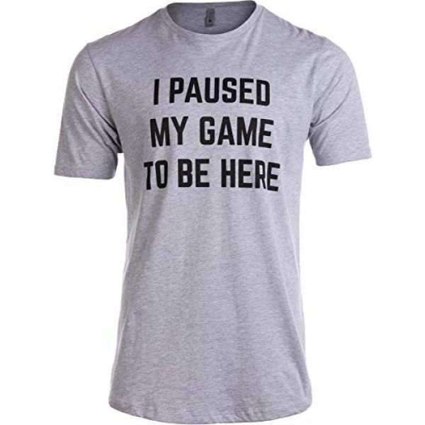 Ann Arbor T-shirt Co. Graphic Tshirt 1 Tall Tee: I Paused My Game to Be Here | Funny Video Gamer Humor Joke Men T-Shirt