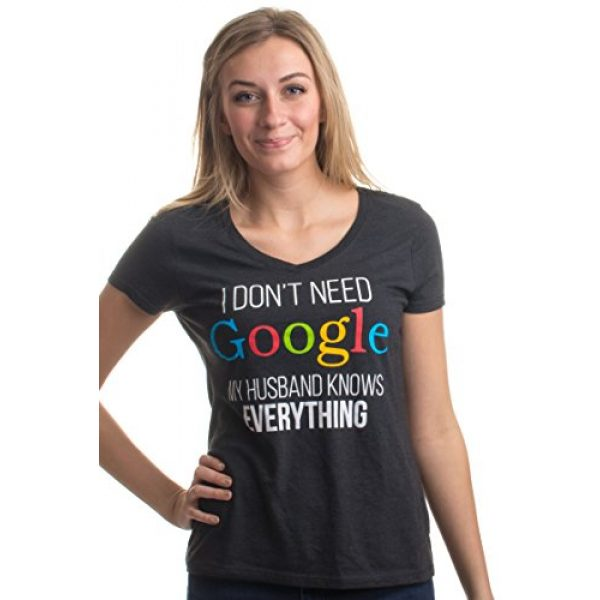 Ann Arbor T-shirt Co. Graphic Tshirt 2 I Don't Need Google, My Husband Knows Everything | Wife Women's V-Neck Graphic T-Shirt