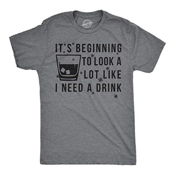 Crazy Dog T-Shirts Graphic Tshirt 1 Mens Its Beginning to Look Like I Need A Drink Funny T Shirt