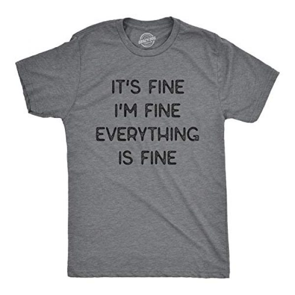 Crazy Dog T-Shirts Graphic Tshirt 1 Mens It's Fine I'm Fine Everything is Fine Tshirt Funny Sarcastic Tee