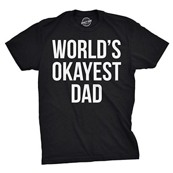 Crazy Dog T-Shirts Graphic Tshirt 1 Mens Okayest Dad T Shirt Funny Sarcastic Novelty Gift for Husband Fathers Day