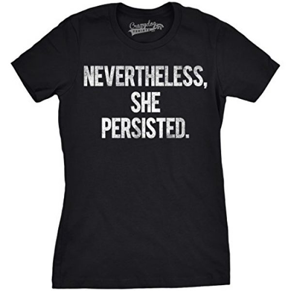 Crazy Dog T-Shirts Graphic Tshirt 1 Womens Nevertheless She Persisted Funny Political Adult Sarcastic Humor T Shirt