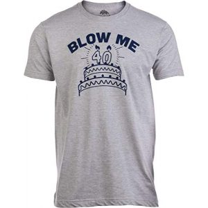 Ann Arbor T-shirt Co. Graphic Tshirt 1 Blow Me (40th Birthday Candles)   Funny Offensive Inappropriate Sarcastic 40 Joke T-Shirt for Men