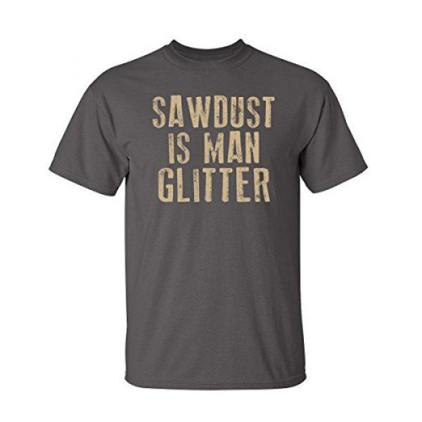 Feelin Good Tees Graphic Tshirt 1 Sawdust is Man Glitter Graphic Novelty Sarcastic Funny T Shirt
