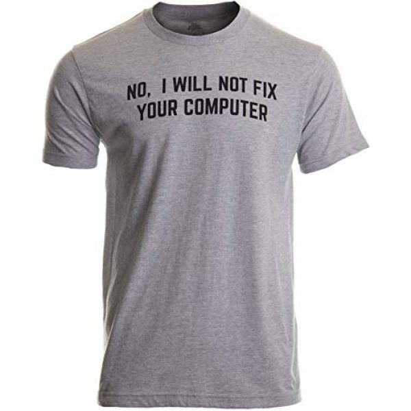 Ann Arbor T-shirt Co. Graphic Tshirt 1 No I Will Not Fix Your Computer | Funny IT Geek Geeky for Men Women Nerd T-Shirt
