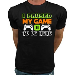 Market Trendz Graphic Tshirt 1 I Paused My Game to Be Here T Shirt Video Game Shirts for Men