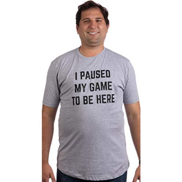 Ann Arbor T-shirt Co. Graphic Tshirt 3 Tall Tee: I Paused My Game to Be Here | Funny Video Gamer Humor Joke Men T-Shirt