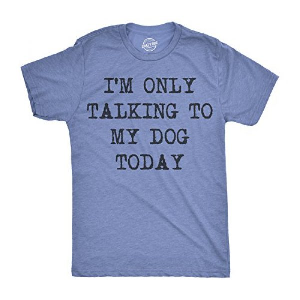 Crazy Dog T-Shirts Graphic Tshirt 1 Mens Only Talking to My Dog Today Funny Shirts Dog Lovers Novelty Cool T Shirt