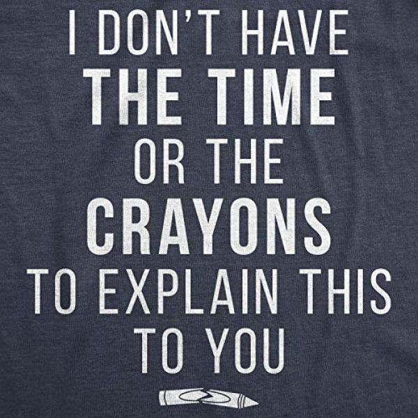 Crazy Dog T-Shirts Graphic Tshirt 2 Womens I Don«t Have The Time Or The Crayons to Explain This to You Tshirt Funny Tee