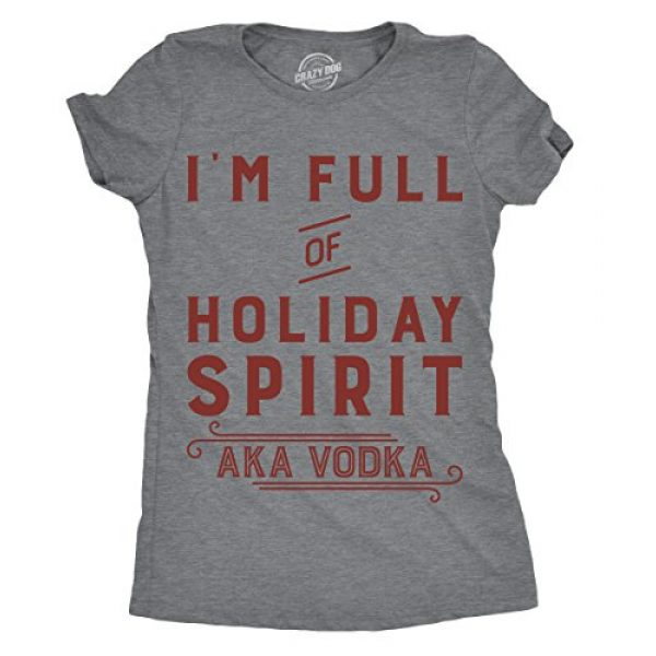 Crazy Dog T-Shirts Graphic Tshirt 2 Womens Im Full of Holiday Spirit AKA Vodka T Shirt Funny Christmas Drinking Tee