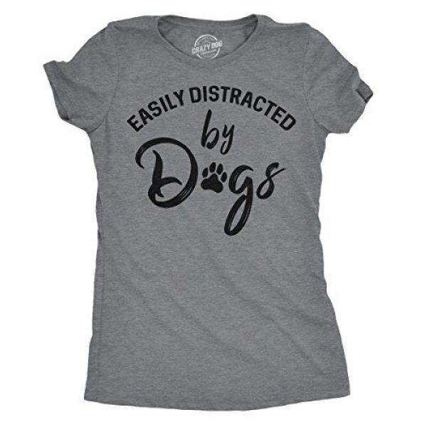 Crazy Dog T-Shirts Graphic Tshirt 1 Womens Easily Distracted by Dogs T Shirt Funny Graphic Dog Mom Lover