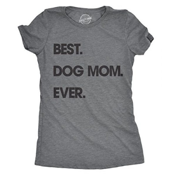 Crazy Dog T-Shirts Graphic Tshirt 1 Womens Best Dog Mom Ever T Shirt Funny Mothers Day Puppy Lover Gift Hilarious