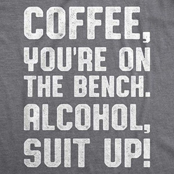 Crazy Dog T-Shirts Graphic Tshirt 2 Womens Coffee Youre On The Bench Alcohol Suit Up T Shirt Funny Caffeine Tee