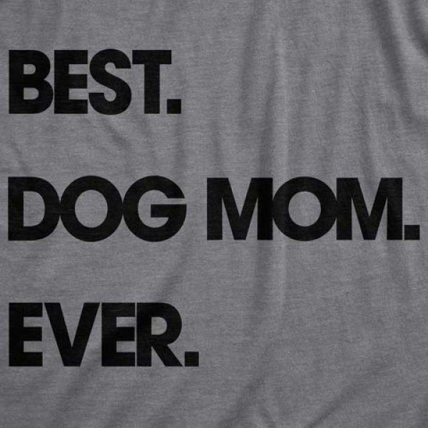 Crazy Dog T-Shirts Graphic Tshirt 2 Womens Best Dog Mom Ever T Shirt Funny Mothers Day Puppy Lover Gift Hilarious