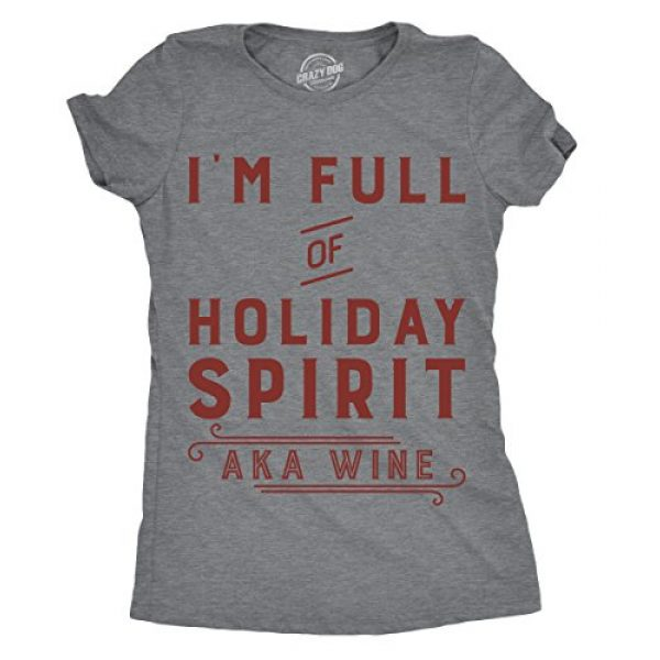 Crazy Dog T-Shirts Graphic Tshirt 1 Womens Im Full of Holiday Spirit AKA Wine T Shirt Funny Christmas Tee