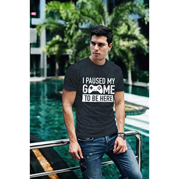 Comfiv Graphic Tshirt 5 I Paused My Game to Be Here t Shirt Gamer Gifts for Men Gaming Funny Graphic Tees