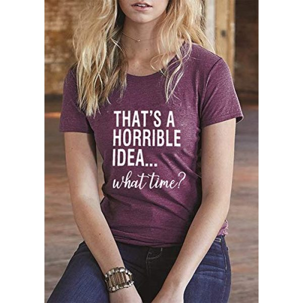 JEALLY Graphic Tshirt 5 Thats A Horrible Idea What Time T Shirt Womens Funny Drinking Party Shirt Short Sleeve Top Tee Blouse