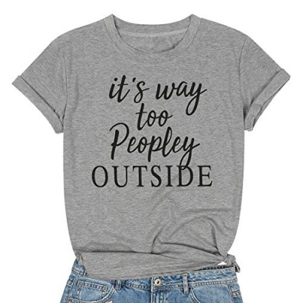 LUKYCILD Graphic Tshirt 1 Women It's Way Too Peopley Outside Letter T-Shirt Funny Saying Introvert Tee