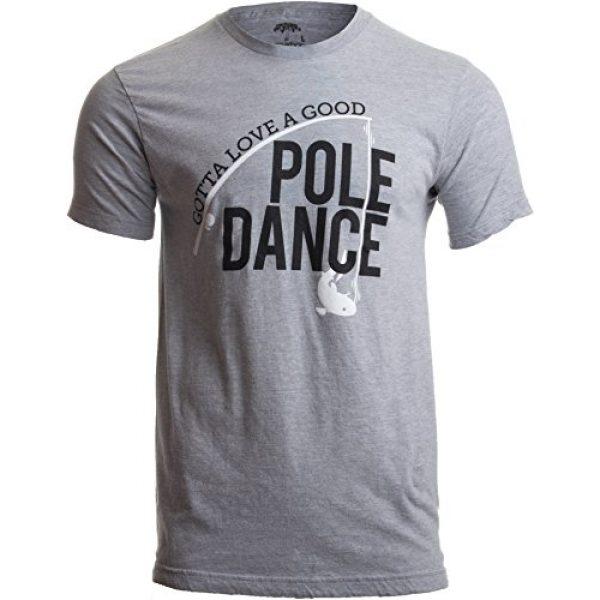 Ann Arbor T-shirt Co. Graphic Tshirt 1 Gotta Love a Good Pole Dance | Funny Fishing Pole Humor Fisherman Unisex T-Shirt