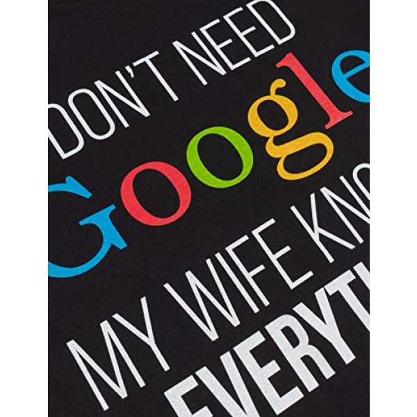 Ann Arbor T-shirt Co. Graphic Tshirt 6 Tall Tee: I Don't Need Google, My Wife Knows Everything! | Funny Husband Dad Groom T-Shirt
