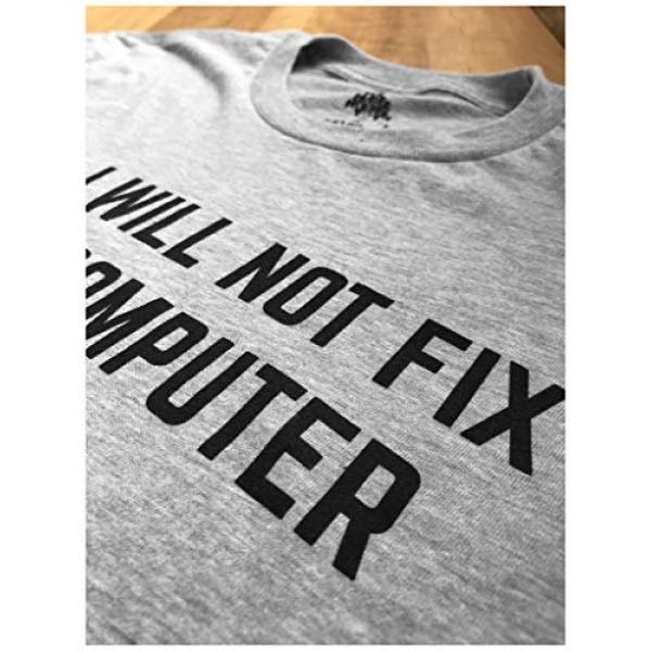 Ann Arbor T-shirt Co. Graphic Tshirt 5 No I Will Not Fix Your Computer | Funny IT Geek Geeky for Men Women Nerd T-Shirt