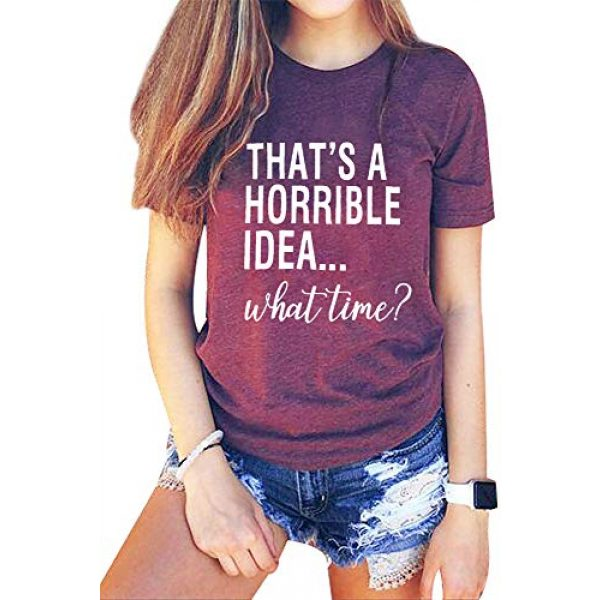 JEALLY Graphic Tshirt 2 Thats A Horrible Idea What Time T Shirt Womens Funny Drinking Party Shirt Short Sleeve Top Tee Blouse