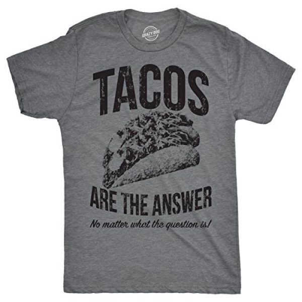 Crazy Dog T-Shirts Graphic Tshirt 1 Mens Tacos are The Answer T Shirt Funny Sarcastic Novelty Saying Hilarious Quote