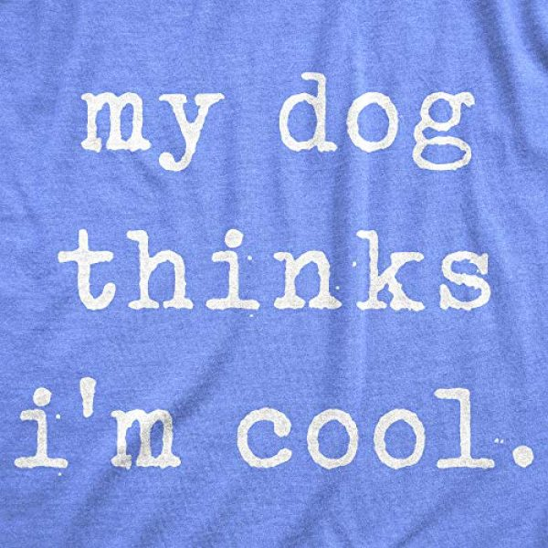 Crazy Dog T-Shirts Graphic Tshirt 2 Womens My Dog Thinks Im Cool T Shirt Funny Pet Lover Novelty Gift Cute Graphic