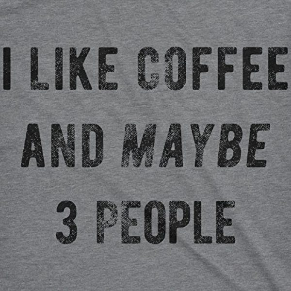 Crazy Dog T-Shirts Graphic Tshirt 2 Womens I Like Coffee and Maybe 3 People T Shirt Funny Sarcastic Tee for Ladies