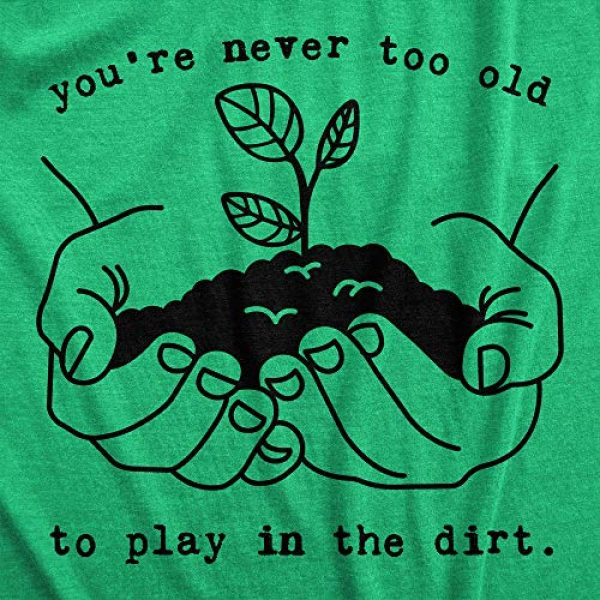 Crazy Dog T-Shirts Graphic Tshirt 2 Mens Youre Never Too Old to Play in The Dirt Tshirt Funny Gardening Tee
