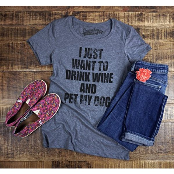 Crazy Dog T-Shirts Graphic Tshirt 3 Womens I Just Want to Drink Wine and Pet My Dog Funny Humor Puppy Lover T Shirt