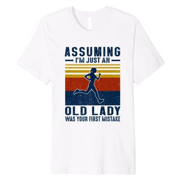 Vintage Running Assuming I'm Just An Old Lady Tees Graphic Tshirt 1 Running Assuming I'm Just An Old Lady Was Your First Mistake Premium T-Shirt