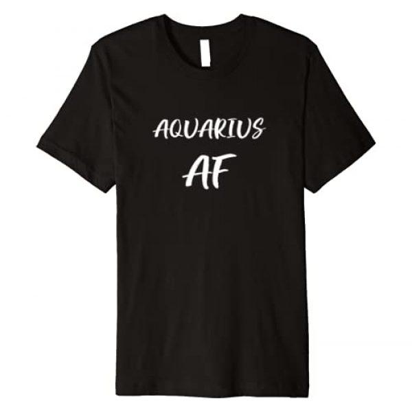 Aquarius AF Birthday T shirt January February Graphic Tshirt 1 Zodiac Gift Premium T-Shirt