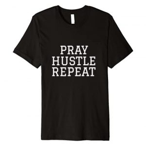 Mr G's T-Shirts Graphic Tshirt 1 Pray Hustle Repeat Christian Hustler T-Shirt