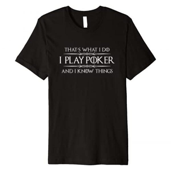 Poker Player Gear Graphic Tshirt 1 Poker Player Shirt - Funny I Play Poker & I Know Things Tee