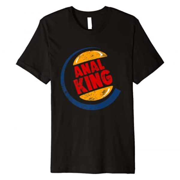 Anal Sex Butt Sex Adult Sexy Gifts Tees Graphic Tshirt 1 Anal Is King Shirt Butt Sex Gay Funny Adult Men's Gift Premium T-Shirt