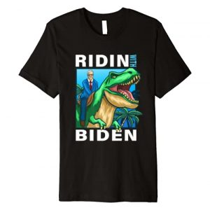 Joe Biden For President Viral Designs Graphic Tshirt 1 Riden with Biden Joe Biden Riding Dinosaur T-Rex Premium T-Shirt