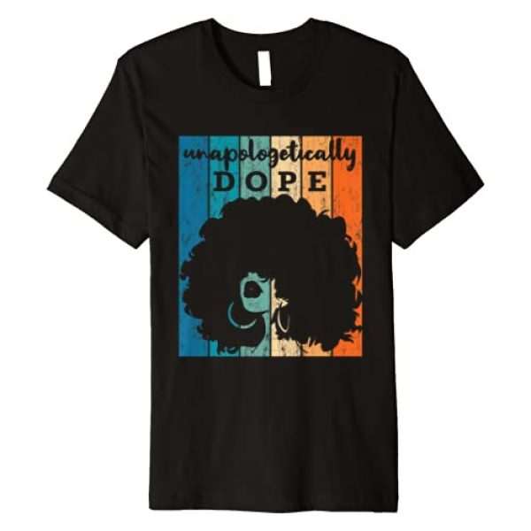 Black Pride Tee Women Black History Month Gift Graphic Tshirt 1 Unapologetically Dope Black Afro Tee Black History Feb Gift Premium T-Shirt