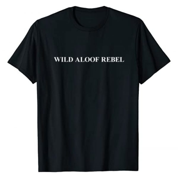 Wild Aloof Rebel T-shirt Co. Just Word Tee Only Graphic Tshirt 1 Wild Aloof Rebel T shirt   Tshirt / Words On Tee White Font