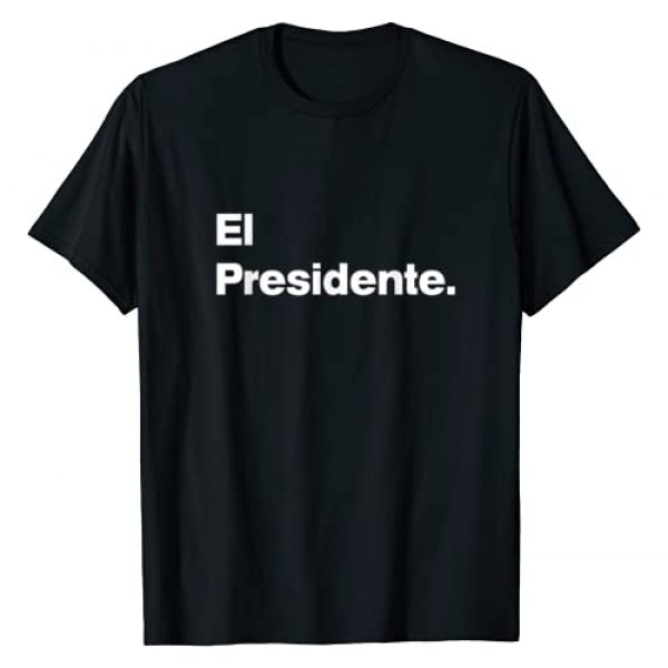 Family Outing Shirts Graphic Tshirt 1 El Presidente - Original Matching Family Birthday Shirts
