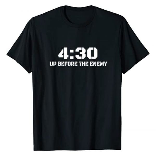 4:30 Up Before The Enemy Motivational Quote Graphic Tshirt 1 4:30 Up Before The Enemy Motivational Quote T-Shirt